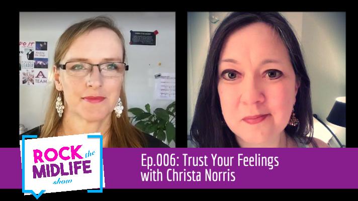 Ep.006: Trust Your Feelings with Christa Norris