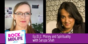 Ep.011: Money and Spirituality with Sarupa Shah