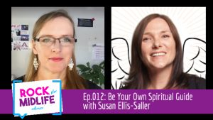 Ep.012: Be Your Own Spiritual Guide with Susan Ellis-Saller